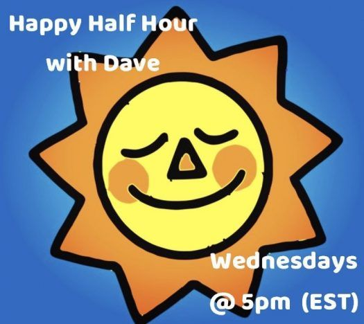 Happy Half Hour with Dave